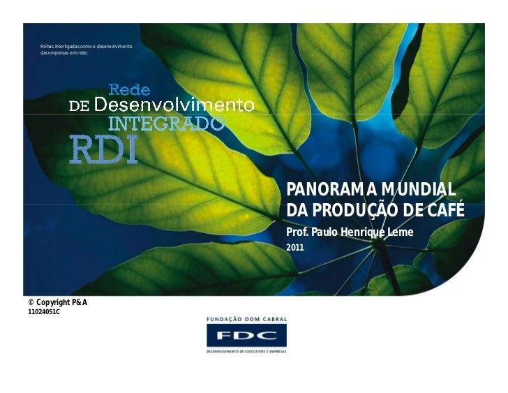 Folhas interligadas como o desenvolvimento   das empresas em rede.                                                PANORAMA...