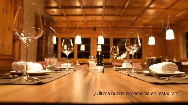 ¿Última buena experiencia en restaurant?