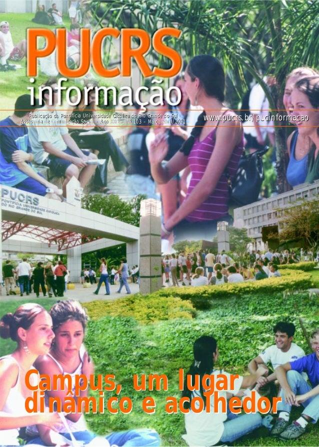 Publicação da Pontifícia Universidade Católica do Rio Grande do Sul Assessoria de Comunicação Social – Ano XXIV – Nº 103 –...