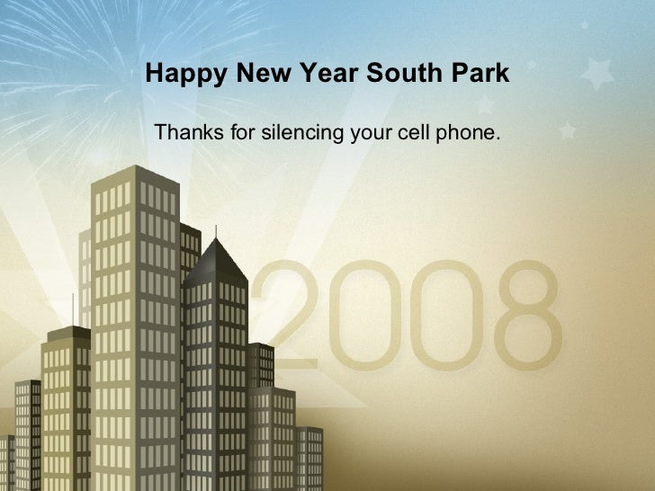 Happy New Year South Park Thanks for silencing your cell phone.