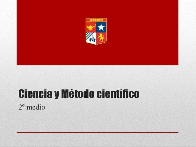 Ciencia y Método científico 2º medio