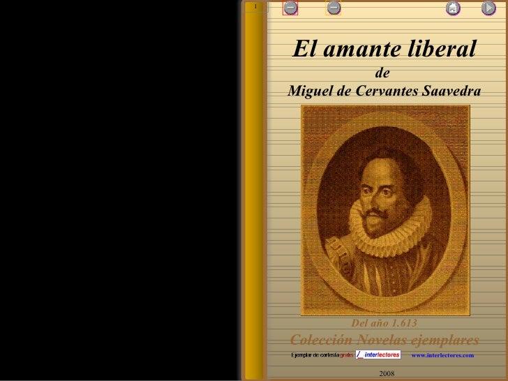 2008 www.interlectores.com El amante liberal de  Miguel de Cervantes Saavedra Del año 1.613 Colección Novelas ejemplares 1