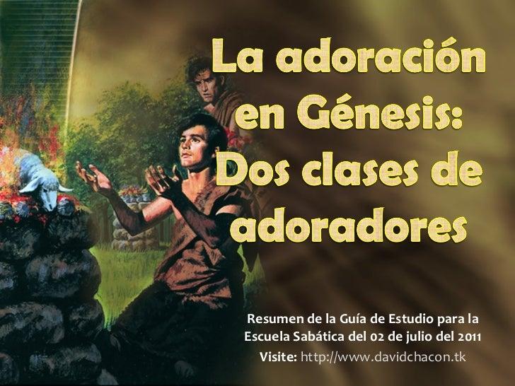Resumen de la Guía de Estudio para la Escuela Sabática del 02 de julio del 2011 Visite:   http://www.davidchacon.tk
