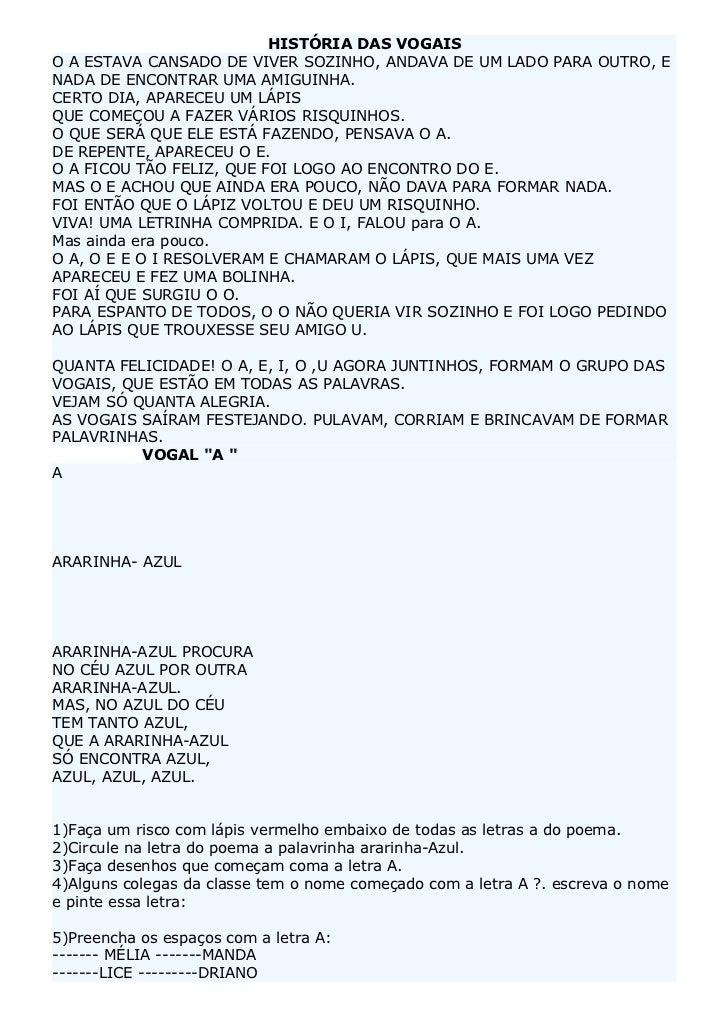 HISTÓRIA DAS VOGAISO A ESTAVA CANSADO DE VIVER SOZINHO, ANDAVA DE UM LADO PARA OUTRO, ENADA DE ENCONTRAR UMA AMIGUINHA.CER...