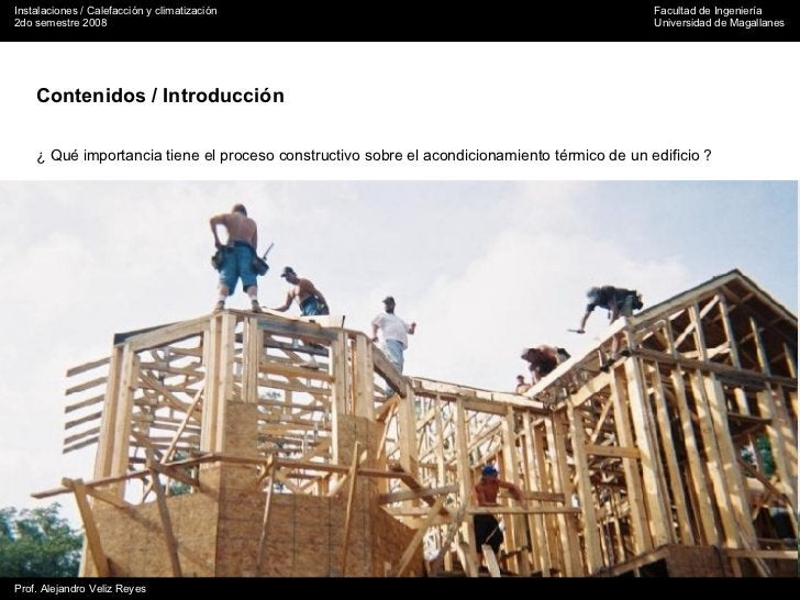 Contenidos / Introducción ¿ Qué importancia tiene el proceso constructivo sobre el acondicionamiento térmico de un edifici...