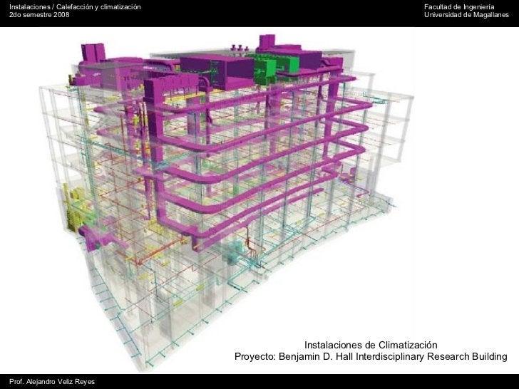 Instalaciones de Climatización Proyecto:  Benjamin D. Hall Interdisciplinary Research Building