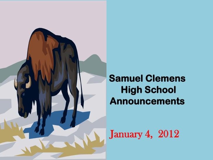 Samuel Clemens  High SchoolAnnouncementsJanuary 4, 2012