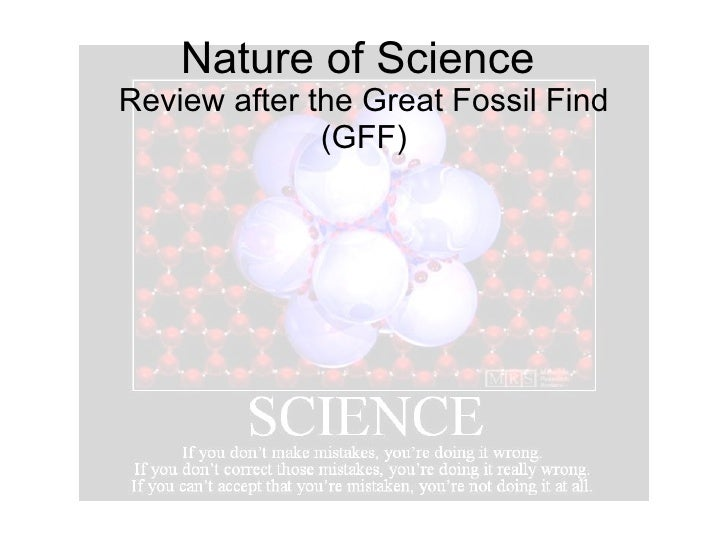 Nature of Science  Review after the Great Fossil Find (GFF)