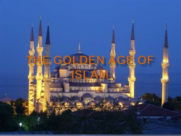 golden age of islam essay Transcript of 0104 the golden age of islam: honors assessment from each of the following categories to support the idea of a golden age for your chosen society to weave into your essay: in the golden age there was constantly advances in medicines we do too.