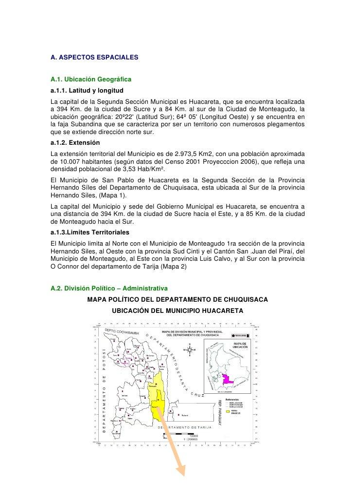 A. ASPECTOS ESPACIALESA.1. Ubicación Geográficaa.1.1. Latitud y longitudLa capital de la Segunda Sección Municipal es Huac...