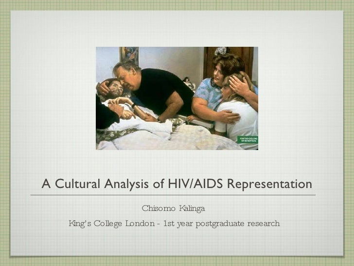 A Cultural Analysis of HIV/AIDS Representation <ul><li>Chisomo Kalinga </li></ul><ul><li>King's College London - 1st year ...