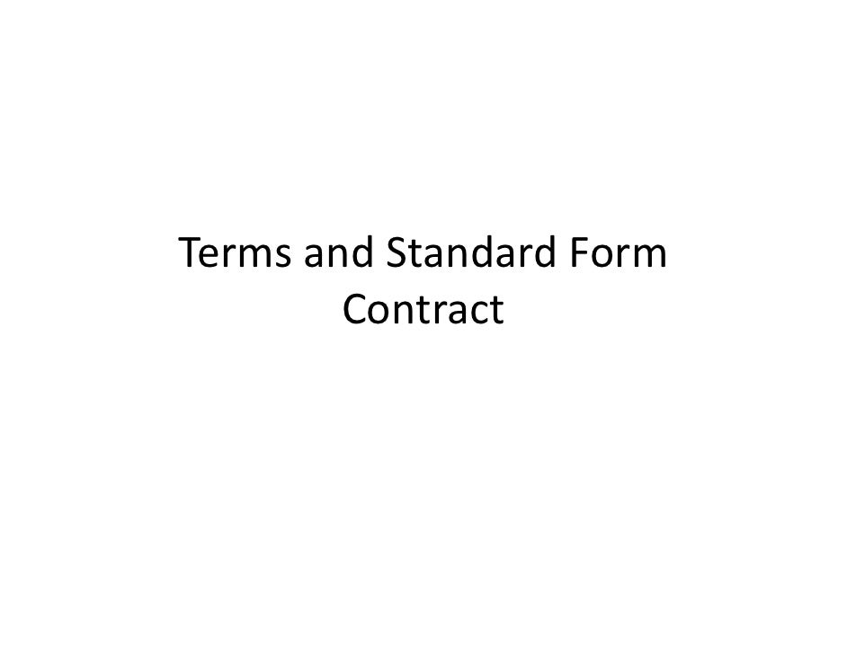 Terms and Standard Form          Contract