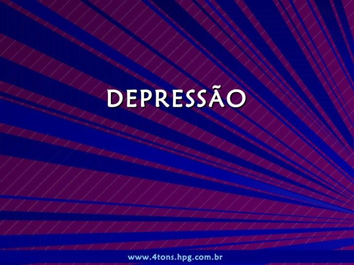 DEPRESSÃO www.4tons.hpg.com.br