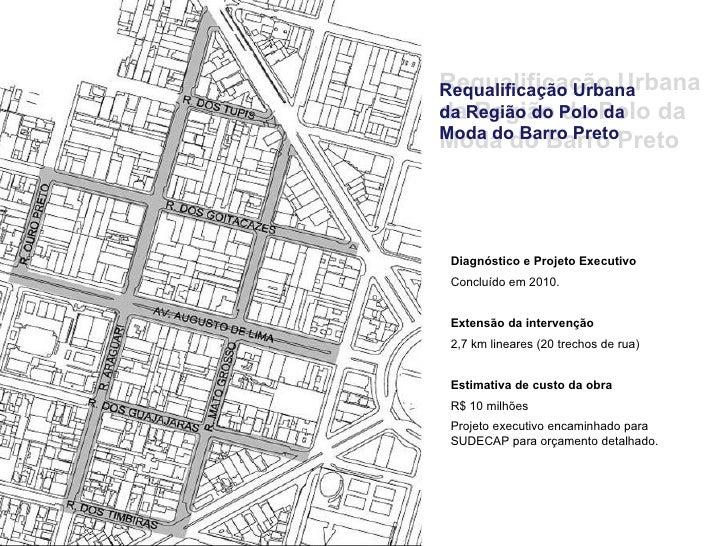 Requalificação UrbanaRequalificação Urbanada Região do PoloPolo dada Região do daModa do Barro PretoPretoModa do Barro Dia...