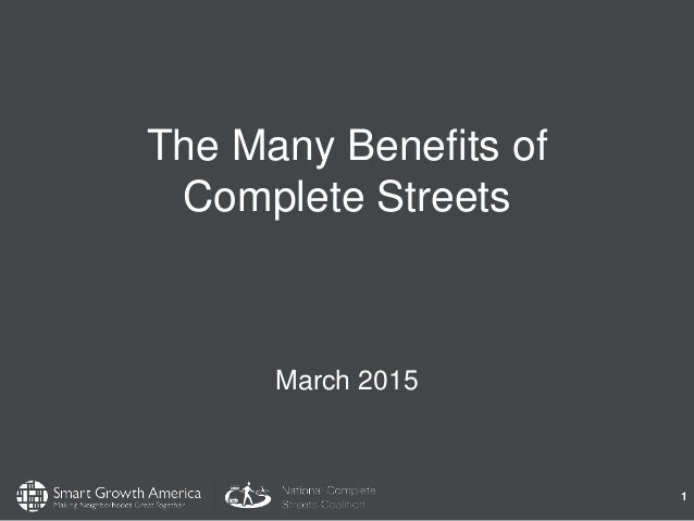 The Many Benefits of Complete Streets March 2015 1