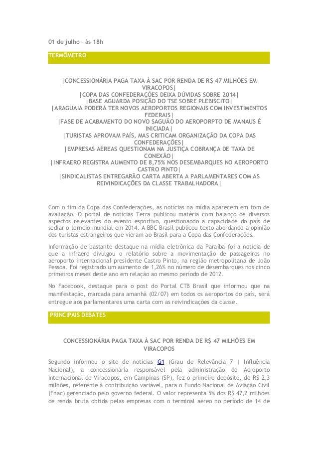 01 de julho – às 18h TERMÔMETRO |CONCESSIONÁRIA PAGA TAXA À SAC POR RENDA DE R$ 47 MILHÕES EM VIRACOPOS| |COPA DAS CONFEDE...