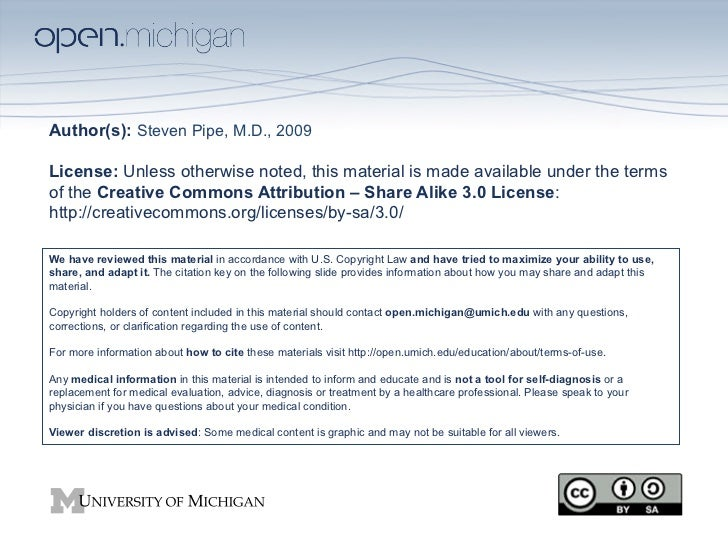 Author(s): Steven Pipe, M.D., 2009License: Unless otherwise noted, this material is made available under the termsof the C...