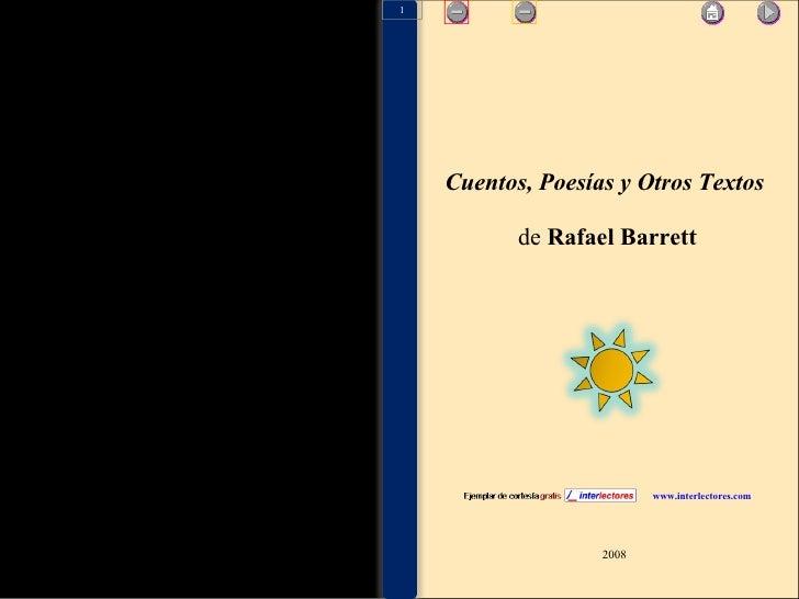 Cuentos, Poesías y Otros Textos  de  Rafael Barrett Salida 2008 www.interlectores.com 1