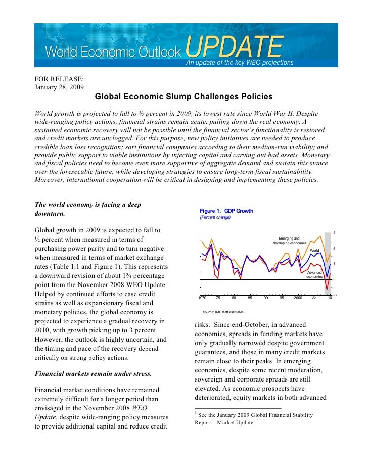 FOR RELEASE: January 28, 2009                      Global Economic Slump Challenges Policies World growth is projected to ...