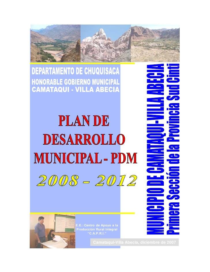 """E.E.: Centro de Apoyo a laProducción Rural Integral        """"C.A.P.R.I.""""          Camataqui-Villa Abecia, diciembre de 2007"""