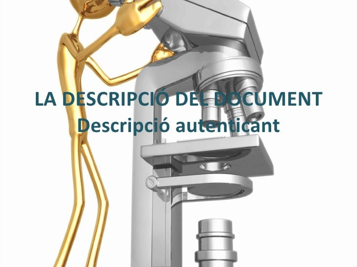 LA DESCRIPCIÓ DEL DOCUMENT Descripció autenticant