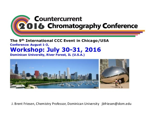 The 9th International CCC Event in Chicago/USA Conference: August 1-3, Workshop: July 30-31, 2016 Dominican University, Ri...