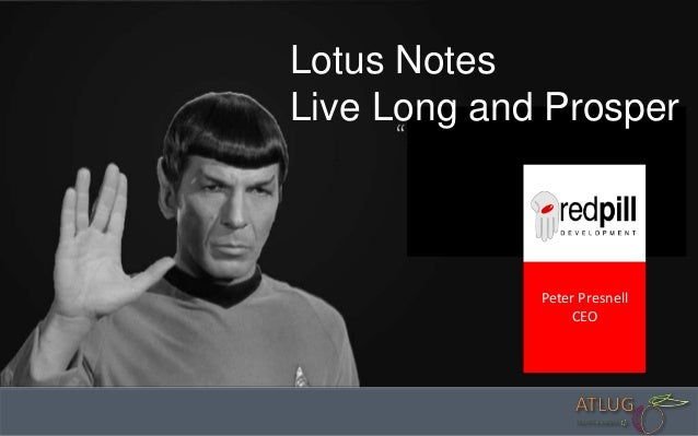 Lotus Notes Live Long and Prosper Peter Presnell CEO