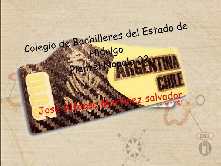Colegio de Bachilleres del Estado de Hidalgo  Plantel Nopala 02 José Alfonso Martínez salvador