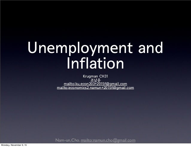 Nam-un,Cho. mailto:namun.cho@gmail.com Unemployment and Inflation Krugman CH31 조남운 mailto:ku.econ203+2015f@gmail.com mailt...