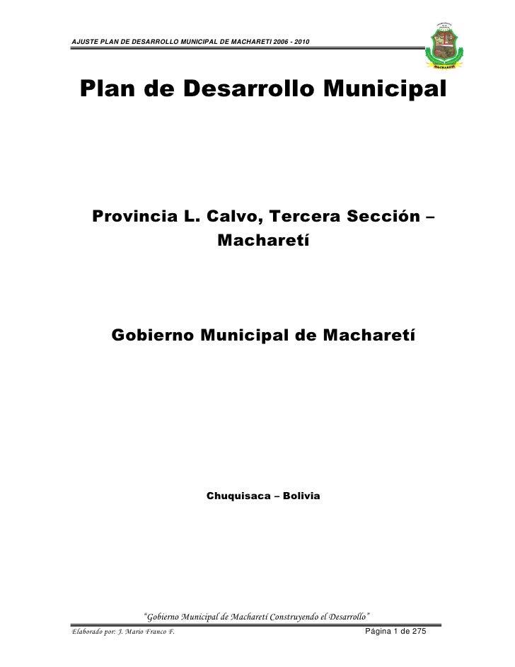 AJUSTE PLAN DE DESARROLLO MUNICIPAL DE MACHARETI 2006 - 2010  Plan de Desarrollo Municipal      Provincia L. Calvo, Tercer...