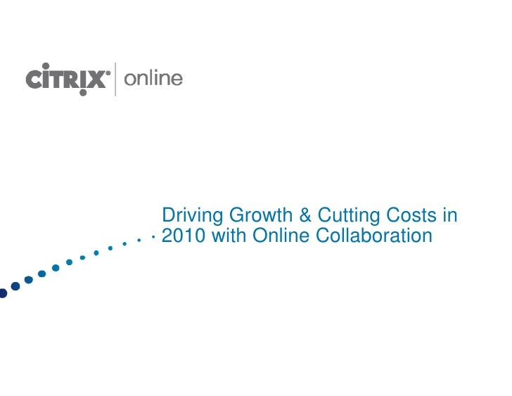 Driving Growth & Cutting Costs in 2010 with Online Collaboration