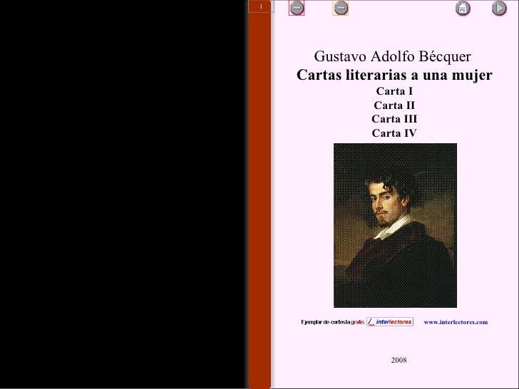 Gustavo Adolfo Bécquer  Cartas literarias a una mujer Carta I Carta II Carta III Carta IV 2008 www.interlectores.com 1