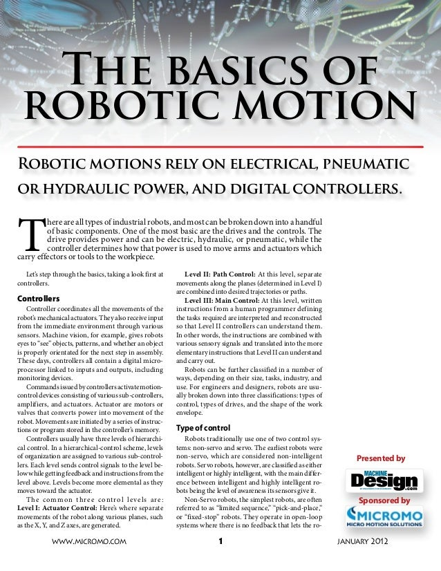 The basics of robotic motionRobotic motions rely on electrical, pneumaticor hydraulic power, and digital controllers.T    ...