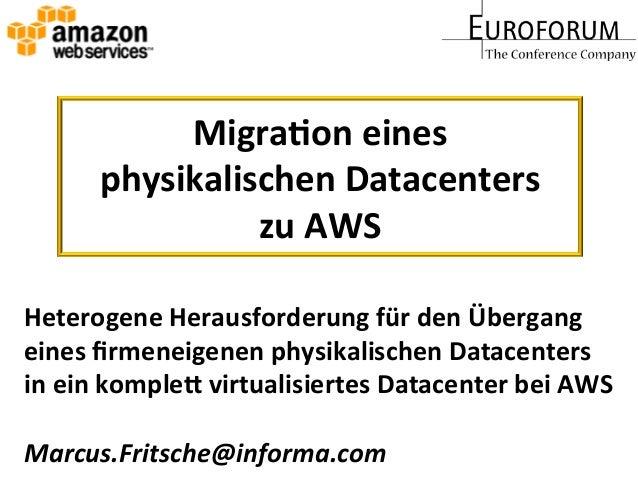 Migra&on eines  physikalischen Datacenters  zu AWS Heterogene Herausforderung für den Übergang ...