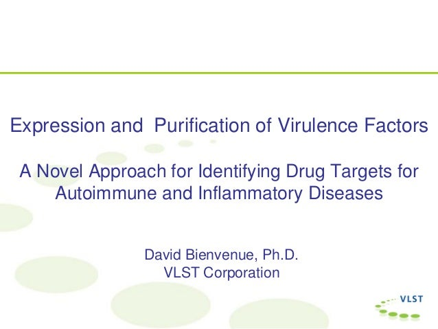 Expression and Purification of Virulence Factors A Novel Approach for Identifying Drug Targets for Autoimmune and Inflamma...