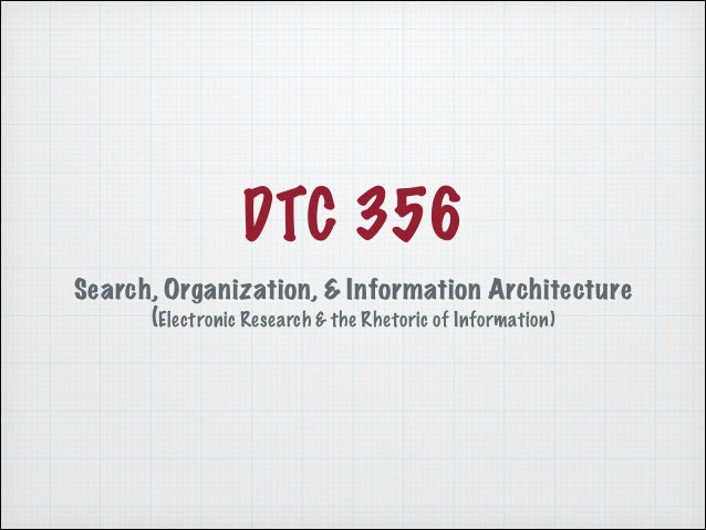 DTC 356 Search, Organization, & Information Architecture