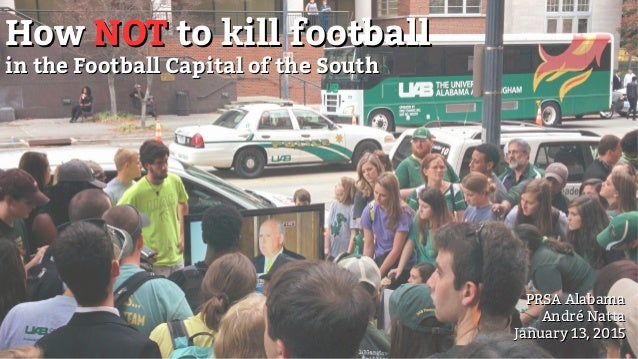 HowHow NOTNOT to kill footballto kill football in the Football Capital of the Southin the Football Capital of the South PR...