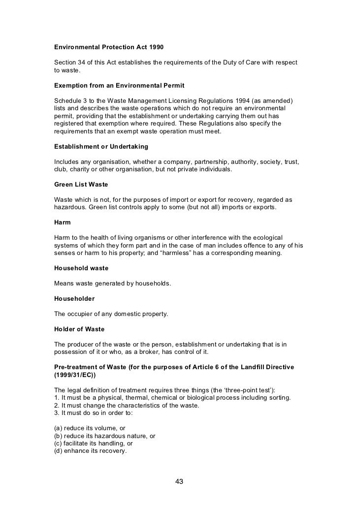 Environmental Protection Act 1990Section 34 of this Act establishes the requirements of the Duty of Care with respectto wa...