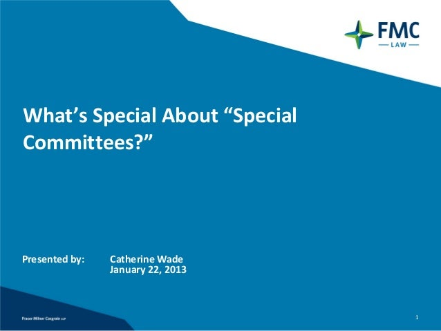 """What's Special About """"SpecialCommittees?""""Presented by:   Catherine Wade                January 22, 2013                   ..."""