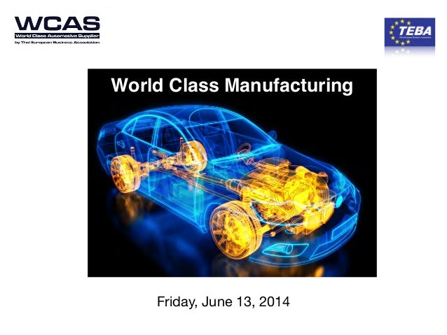 Friday, June 13, 2014 World Class Manufacturing
