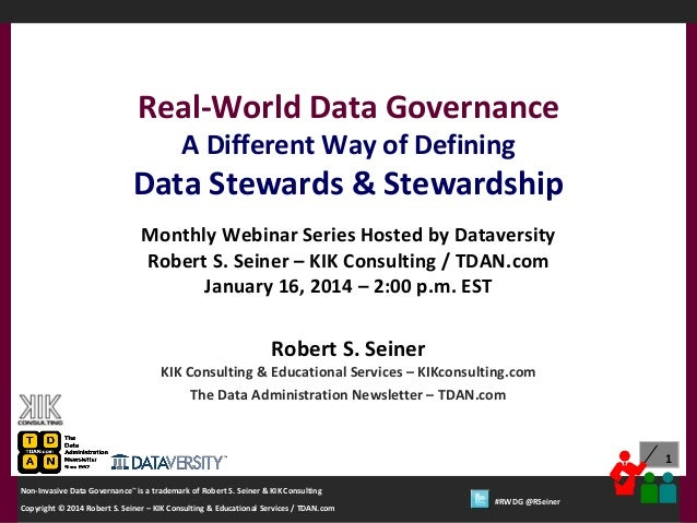 Real-World Data Governance A Different Way of Defining  Data Stewards & Stewardship Monthly Webinar Series Hosted by Datav...