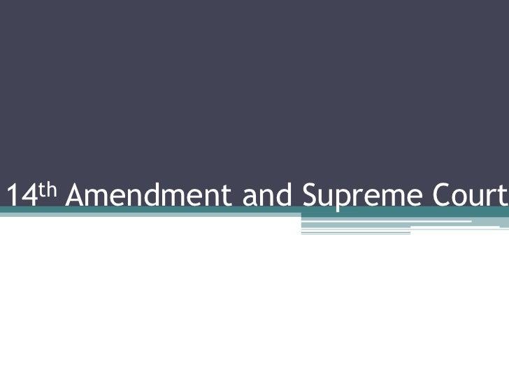 14th Amendment and Supreme Court<br />
