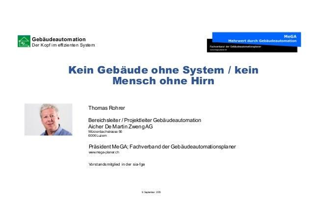 Gebäudeautomation Der Kopf im effizienten System 9. September  2015 Kein Gebäude ohne System / kein Mensch ohne Hirn...