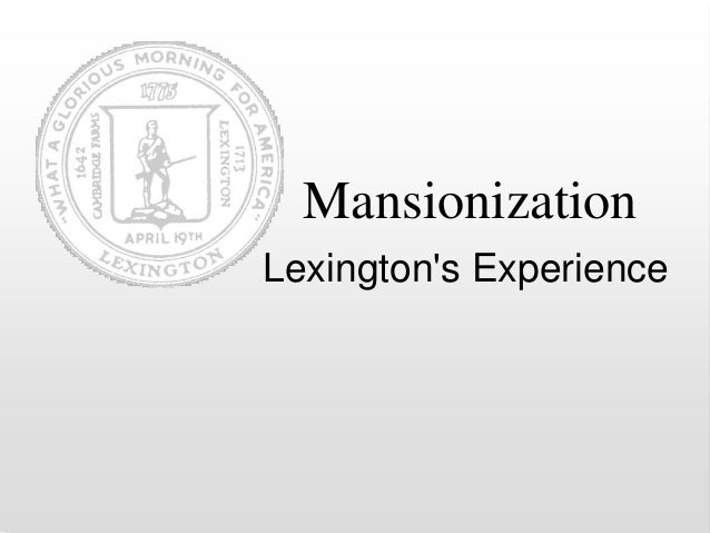 Mansionization Lexington's Experience