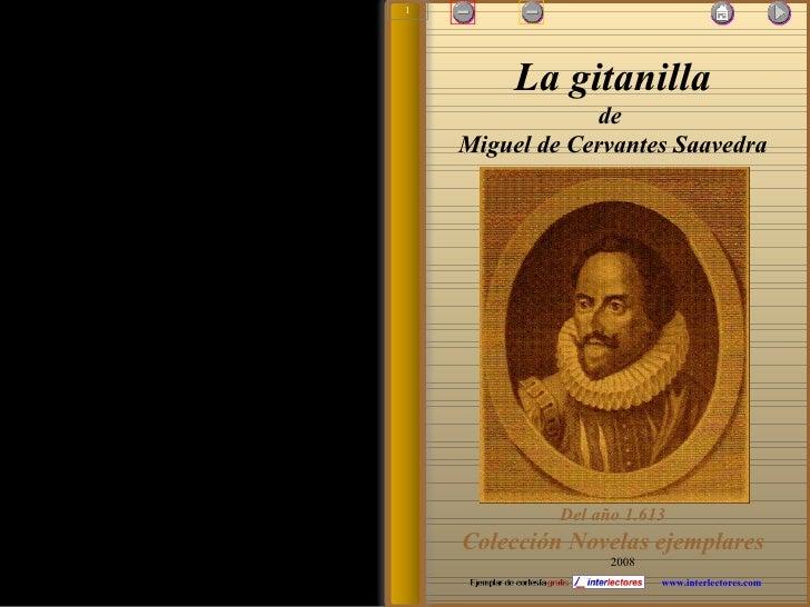 2008 www.interlectores.com La gitanilla de  Miguel de Cervantes Saavedra Del año 1.613 Colección Novelas ejemplares 1