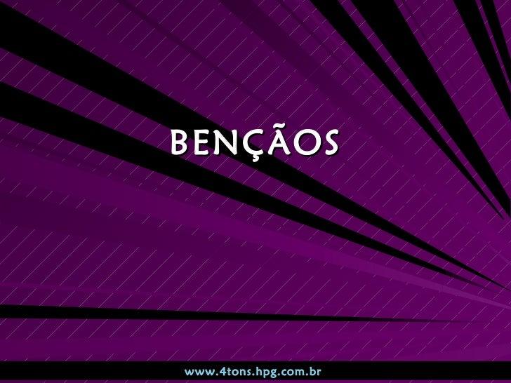 BENÇÃOS www.4tons.hpg.com.br