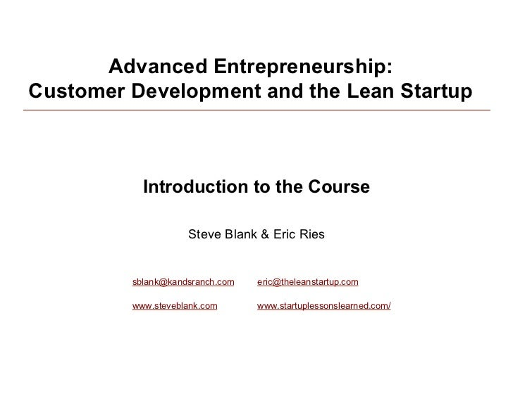 Advanced Entrepreneurship: Customer Development and the Lean Startup               Introduction to the Course             ...