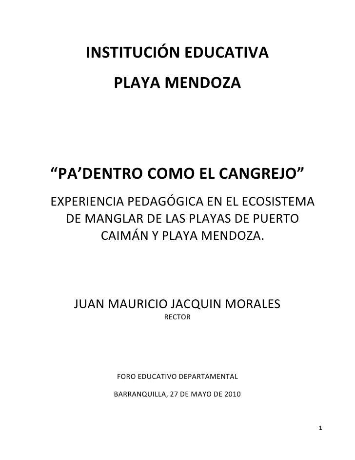 """INSTITUCIÓN EDUCATIVA <br />PLAYA MENDOZA<br />""""PA'DENTRO COMO EL CANGREJO""""<br />EXPERIENCIA PEDAGÓGICA EN EL ECOSISTEMA D..."""