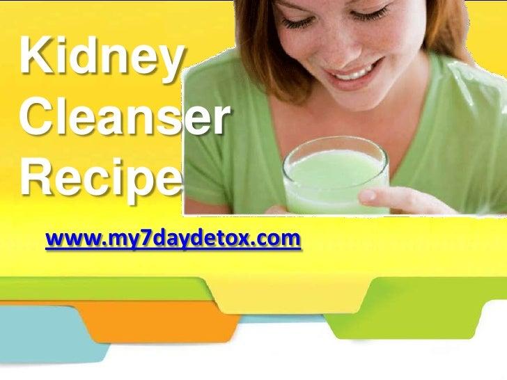 KidneyCleanserRecipe www.my7daydetox.com