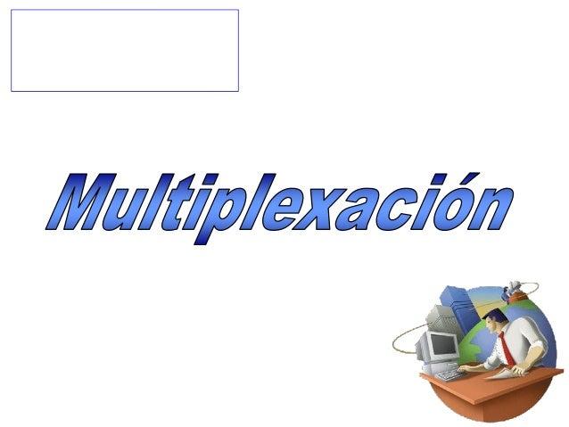 La multiplexión es una técnica importante para extenderel ancho de banda de un sistema de transmisión como:- la fibra ópti...
